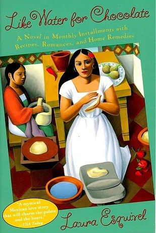 Like Water for Chocolate by Laura Esquivel | 26 Books From Around The World You Need To Read Before You Die