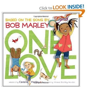 """One Love"" by Cedella Marley {Based on the song by Bob Marley}"