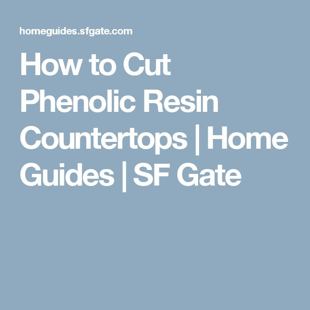 How to Cut Phenolic Resin Countertops | Home Guides | SF Gate