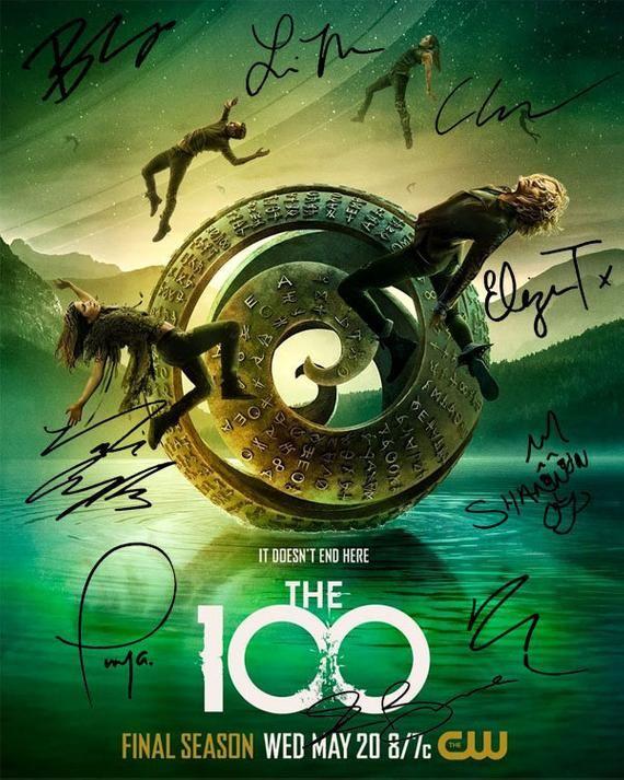 The 100 Final Season Eliza Taylor Marie Avgeropoulos Bob Morley Lindsey Morgan Richard Harmon Tv Cast Signed Photo Autograph Reprint Poster The 100 Season 1 The 100 Poster The 100 Show