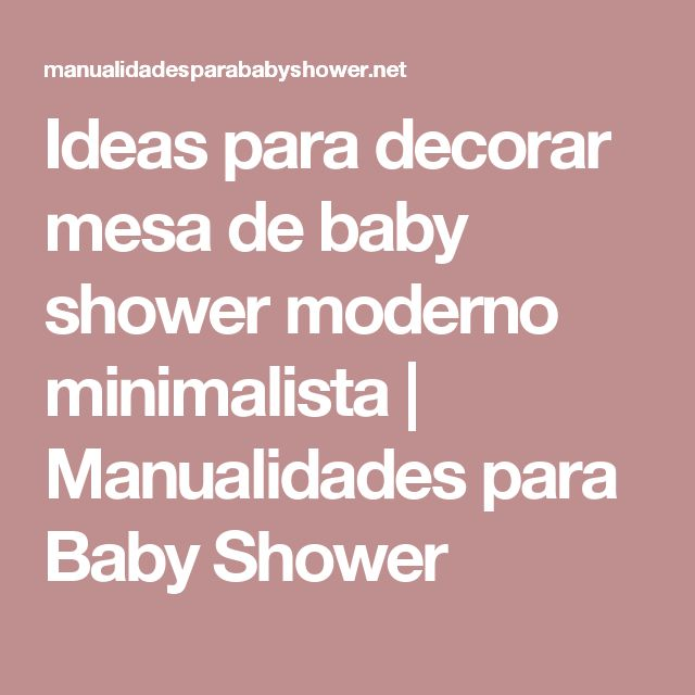Ideas para decorar mesa de baby shower moderno minimalista | Manualidades para Baby Shower