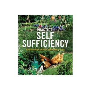 Practical Self Sufficiency is perfectly adapted for Australian living and ideal for everyone in urban, suburban or rural areas - becoming self sufficient has never been more topical, more practical or more fun!