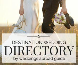 Destination Wedding Directory Weddings Abroad Guide