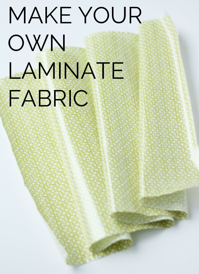 Make your own laminate fabric with ANY fabric!