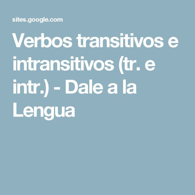 Verbos transitivos e intransitivos (tr. e intr.) - Dale a la Lengua