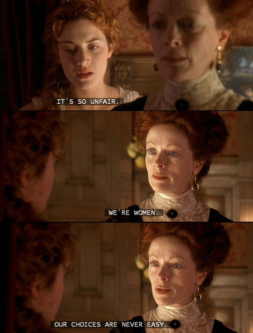"Titanic. ""Our choices are never easy."""