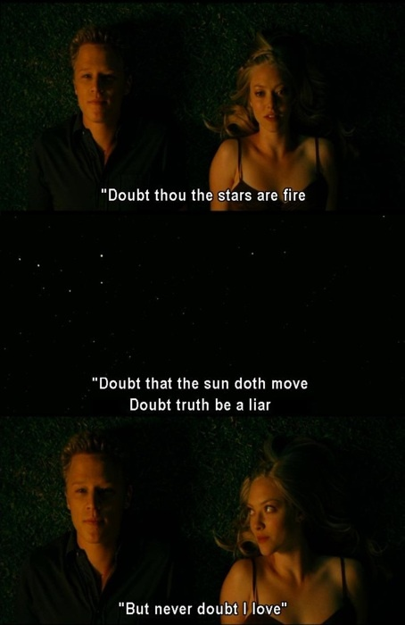 Letters to Juliet. Hamlet was a pretty questionable character, but it's still a beautiful thought.