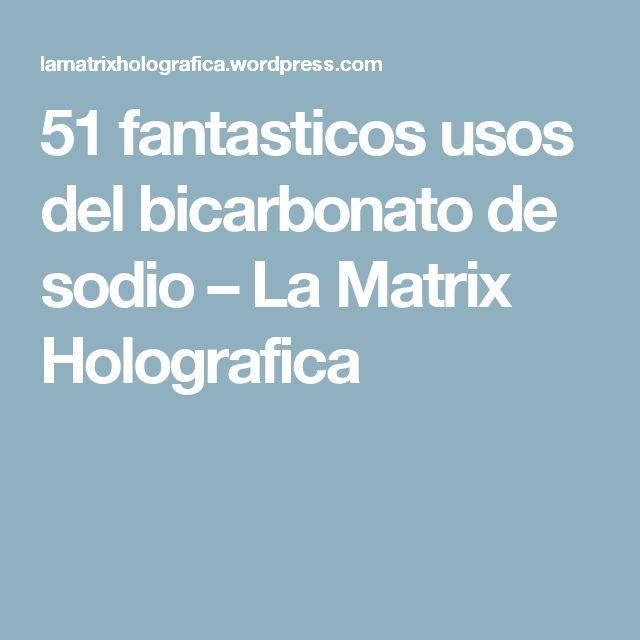51 fantasticos usos del bicarbonato de sodio – La Matrix Holografica