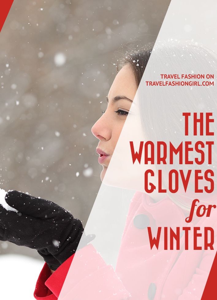 On the hunt for the best winter gloves? We turned to our readers to find out their top picks. Find out which items they chose as the warmest gloves for women! Trust us, you DO NOT want to travel without them in cold weather! Read more:https://www.travelfashiongirl.com/warmest-gloves/ via @travelfashiongirl #travel #packing #tips