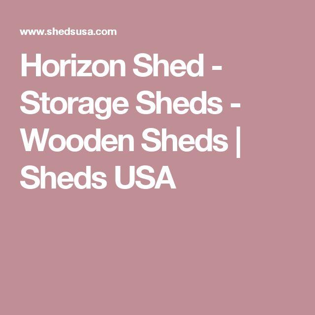 Horizon Shed - Storage Sheds - Wooden Sheds   Sheds USA
