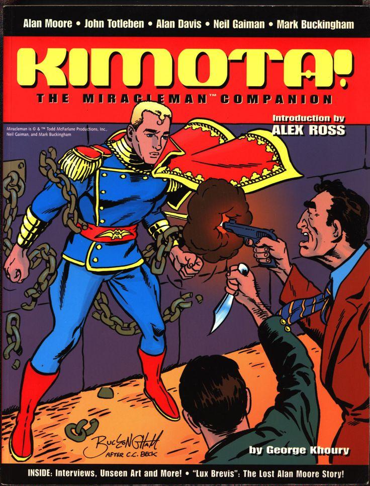 KIMOTA! Miracleman Companion, Alan Moore, George Khoury,Neil Gaiman,Alan Davis,Barry Windsor-Smith,Rick Veitch,John Totleben,Marvel Comics,