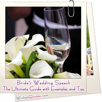 Find the perfect words! Browse our collection of wonderful samples and great tips for giving an amazing bride's wedding speech.
