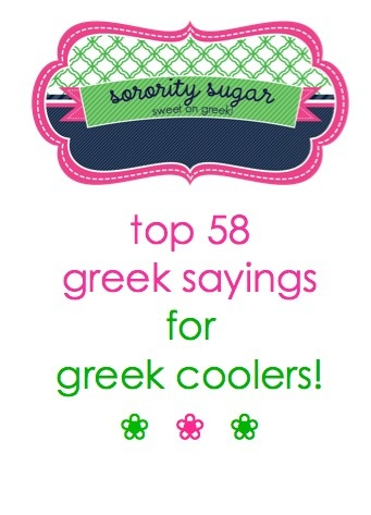 add a fun & sassy quote to your greek cooler design! <3 BLOG LINK: http://sororitysugar.tumblr.com/post/48790725143/top-58-sayings-for-greek-coolers#notes