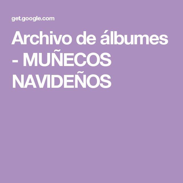 Archivo de álbumes - MUÑECOS NAVIDEÑOS