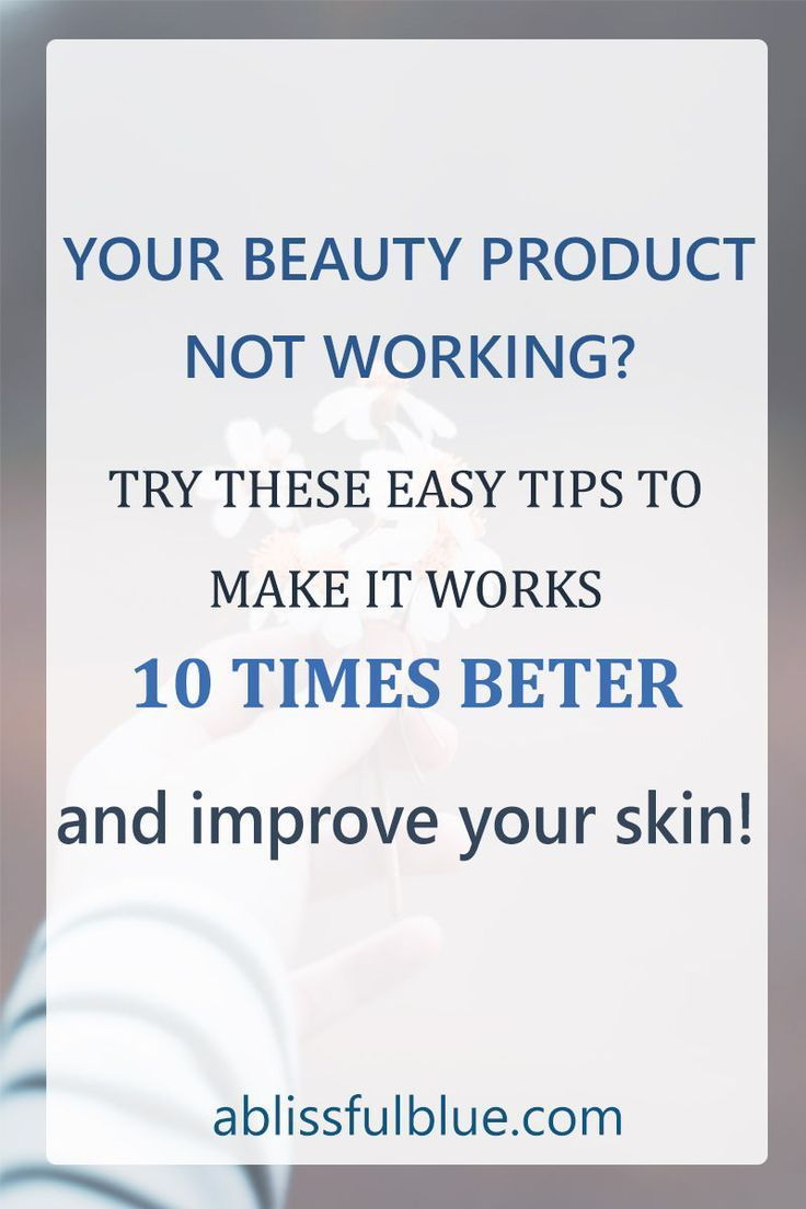 5 Ways To Make Skin Care Products Work Better A Blissful Blue In 2020 Beauty Skin Care Natural Skin Care Skin Care