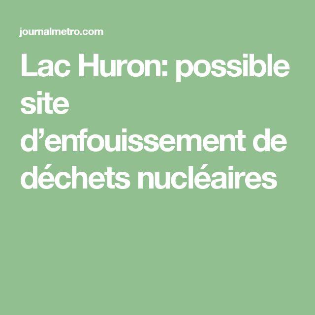 Lac Huron: possible site d'enfouissement de déchets nucléaires