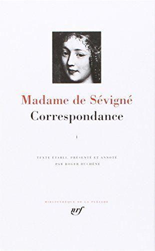 Madame de Sévigné - Correspondance, Tome 1 (de mars 1646 à juillet 1675)
