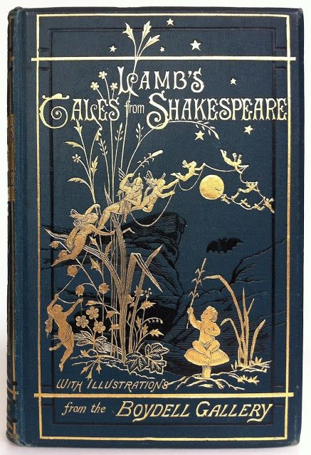 Lamb's Tales from Shakespeare  Charles and Mary Lamb  London, Bickers & Son, 1899