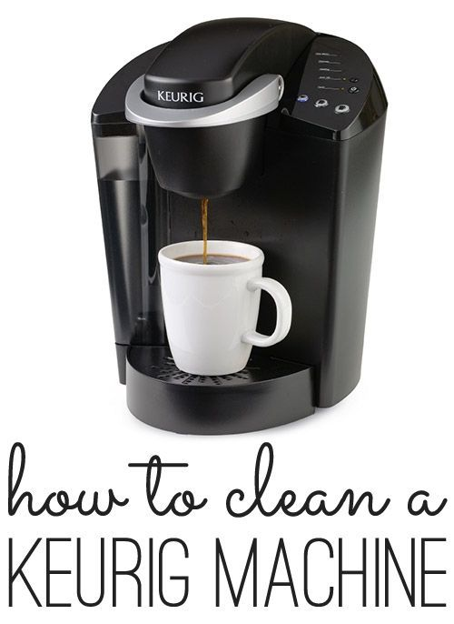 How To Clean A Keurig Machine Coffee Maker Keurig And
