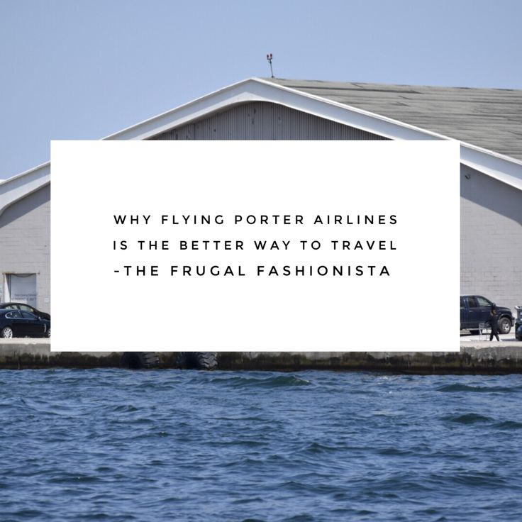 Why Flying Porter Airlines is the Better Way to Travel http://thefrugalfashionistacdn.com/flying-porter-airlines-better-way-travel/