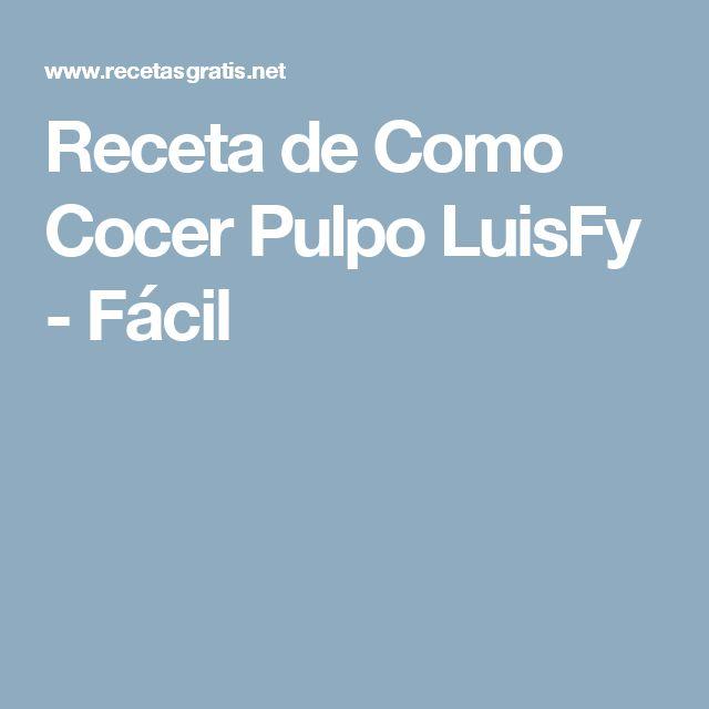 Receta de Como Cocer Pulpo LuisFy - Fácil