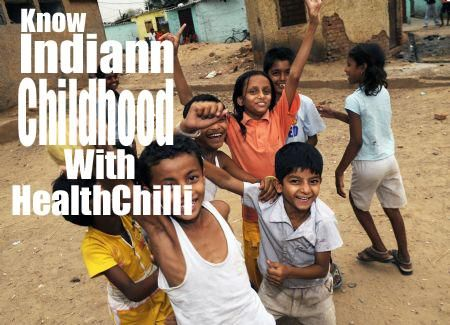 Indian Childhood: A Brief to Reality - Must Read