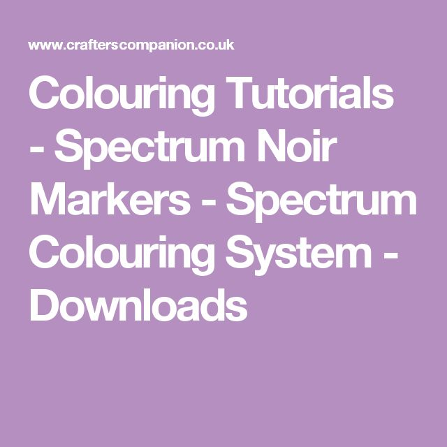 Colouring Tutorials - Spectrum Noir Markers - Spectrum Colouring System - Downloads