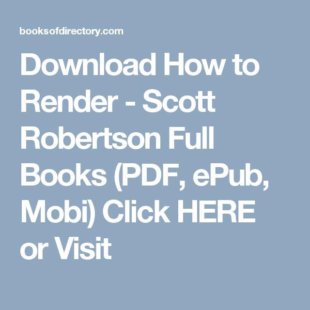 Download How to Render - Scott Robertson Full Books (PDF, ePub, Mobi) Click HERE or Visit