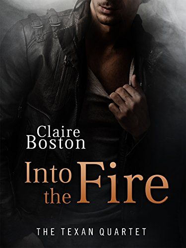 Into the Fire: The Texan Quartet by Claire Boston http://www.amazon.com/dp/B011MQQYDC/ref=cm_sw_r_pi_dp_p-nVwb0R3RDFZ
