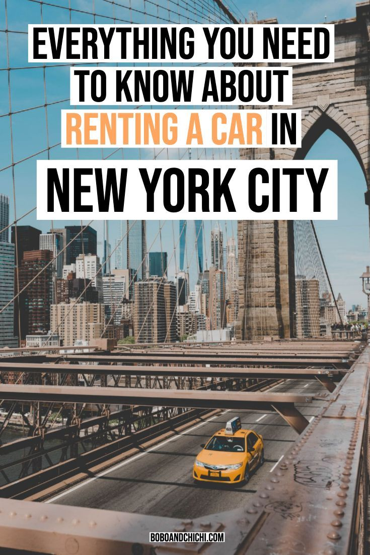 Everything You Need To Know About Renting A Car In Nyc In 2020 With Images New York City Travel Rent A Car Nyc Trip
