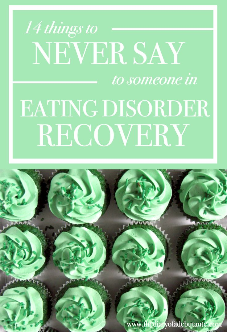 14 things to never say to someone in eating disorder recovery, including additional resources and information about eating disorders.