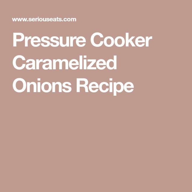 Pressure Cooker Caramelized Onions Recipe