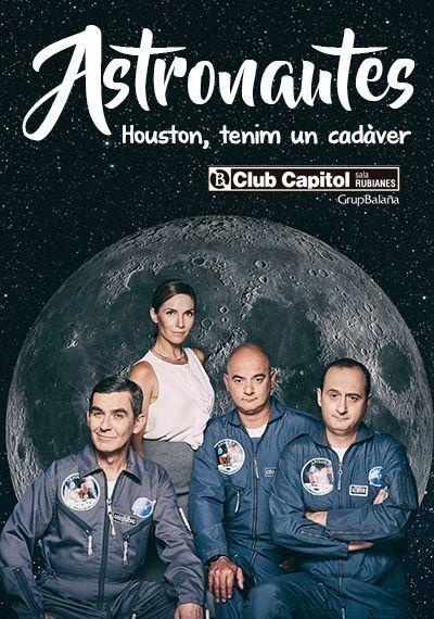 """Representació d'""""Astronautes, Houston tenim un cadàver!"""", al Club Capitol…"""
