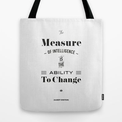 Einstein Quote, words of wisdom Tote Bag by Spyros Athanassopoulos - $22.00  #totebags #einstein #change #bag #fabric