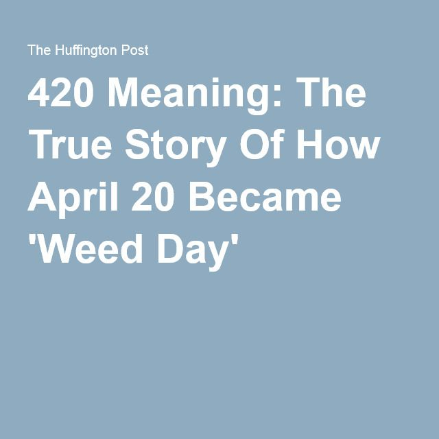 420 Meaning: The True Story Of How April 20 Became 'Weed Day'