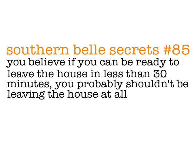 Southern: Southern Belle Secrets, Life, Quotes, Southern Things, Southern Charms, Southern Girls, Things Southern, So True, Southernbellesecret