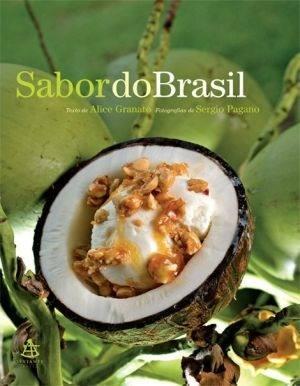 Sabor Do Brasil - Alice Granato E Sergio Pagano - Lançamento - R$ 76,00