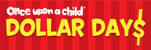 Saving 4 A Sunny Day: Once Upon A Child Dollar Days Today!
