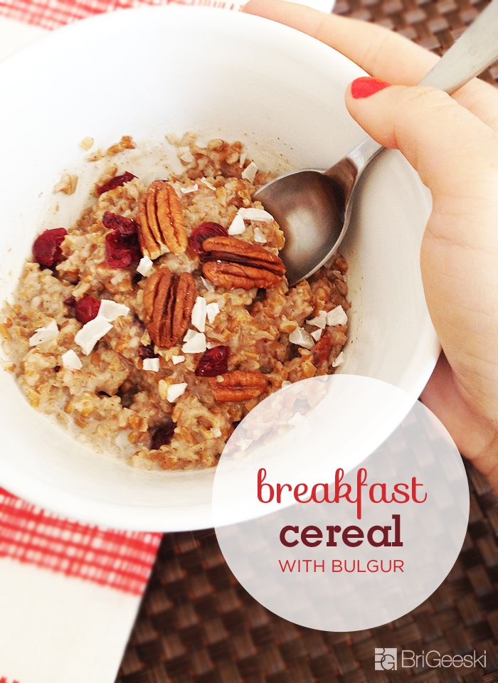 Breakfast Cereal With Bulgur Wheat - BriGeeski: Cereal Recipe
