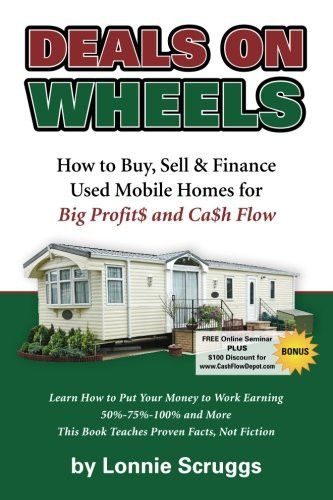 Deals on Wheels: How to Buy, Sell & finance Used Mobile Homes for Big Profits and Cash Flow Revised