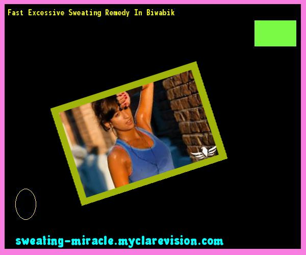 Fast Excessive Sweating Remedy In Biwabik 163331 - Your Body to Stop Excessive Sweating In 48 Hours - Guaranteed!