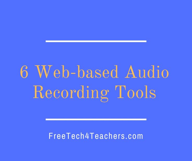 Free Technology for Teachers: Six Audio Recording Tools That Work In Your Web…