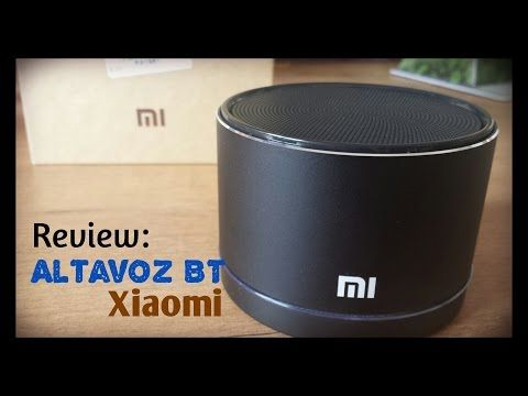 Altavoz Bluetooth Xiaomi - Unbox y review (Speaker Bluetooth) - YouTube