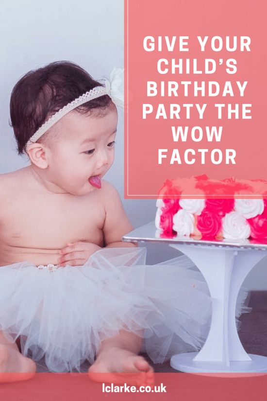 Give Your Child's Birthday Party the Wow Factor #Party #Parenting #Planning #Event