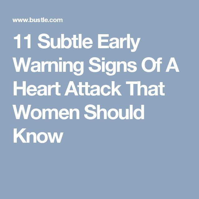 11 Subtle Early Warning Signs Of A Heart Attack That Women Should Know