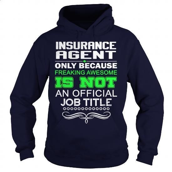 INSURANCE AGENT - FREAKING AWESOME1 - #wholesale hoodies #hoodie sweatshirts…