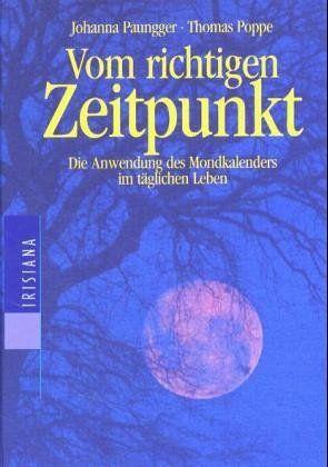 Vom richtigen Zeitpunkt, Die Anwendung des Mondkalenders im täglichen Leben von Johanna Paungger und weiteren, http://www.amazon.de/dp/3880346909/ref=cm_sw_r_pi_dp_UfMGtb0YWZTJ6