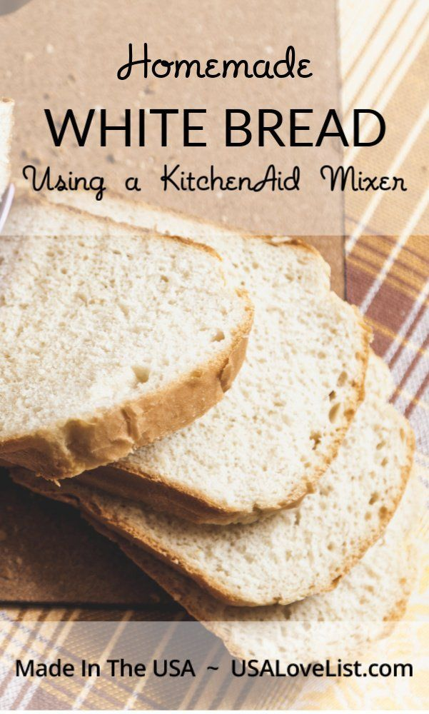 Homemade White Bread Recipe using a KitchenAid Mixer • USA Love