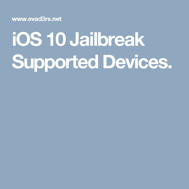 iOS 10 Jailbreak Supported Devices.