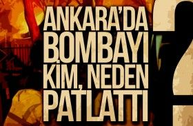 Ankara'da Bombayı Kim, Neden Patlattı?